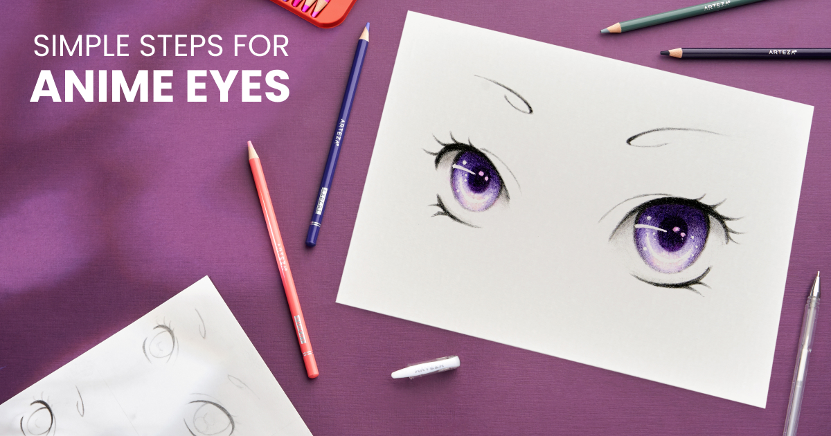 How To Draw Anime Eyes In 5 Easy Steps Arteza