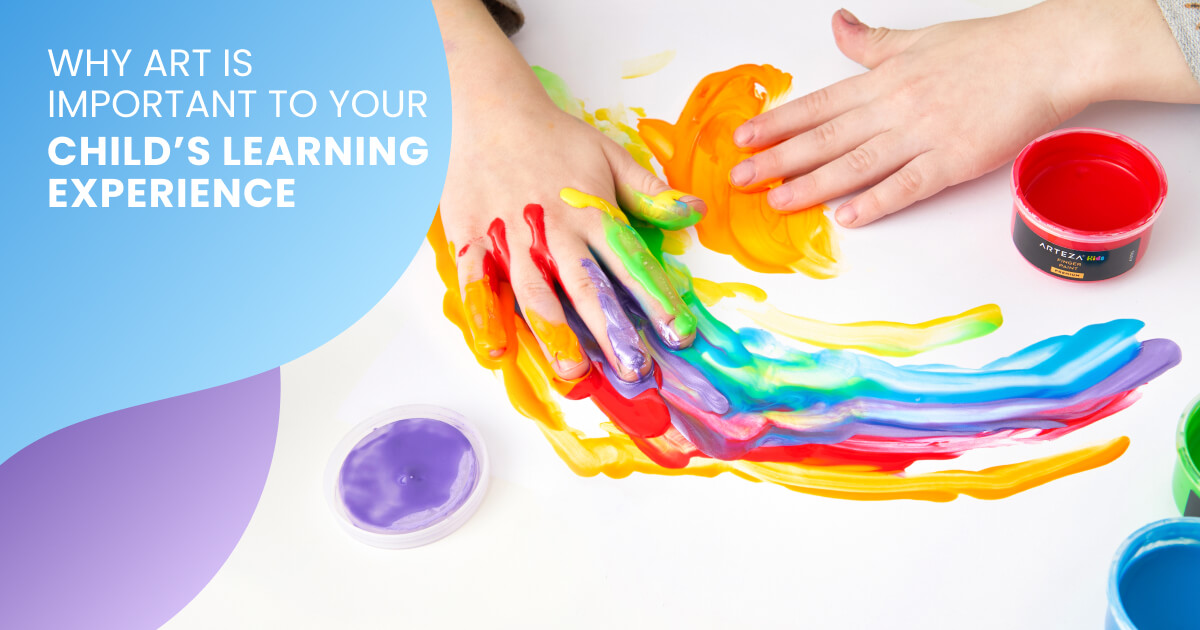 How the Importance of Art Enhances Your Child's Learning Experience