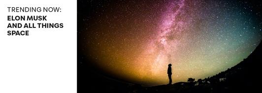 Trending Now: Elon Musk, Cosmic Space and Arteza